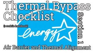 Energy Star Thermal Bypass Checklist: Overall Air Barrier and Thermal Alignment